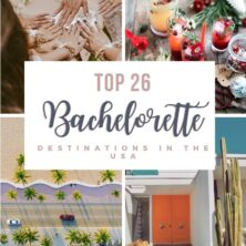 Ultimate Guide To The Best Bachelorette Destinations In The United States